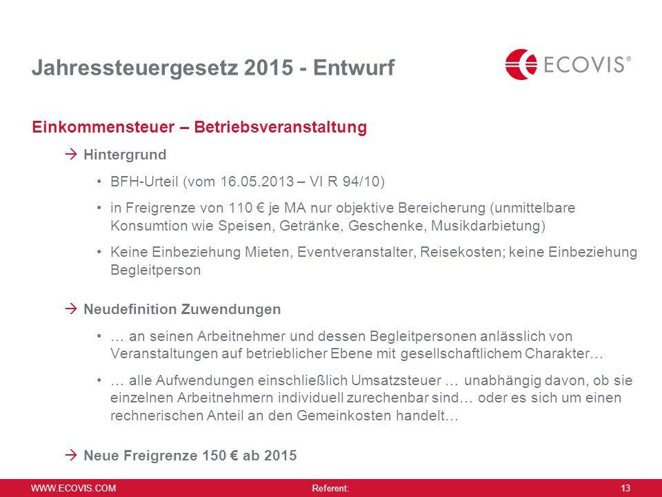 Agenda Steuergesetzgebung 2014 Jahressteuergesetz 2015 – Entwurf