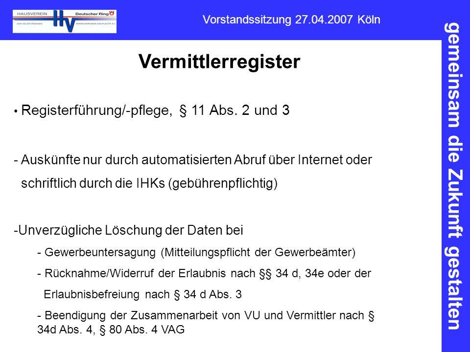 Vermittlerregister Registerführung/-pflege, § 11 Abs. 2 und 3. Auskünfte nur durch automatisierten Abruf über Internet oder.