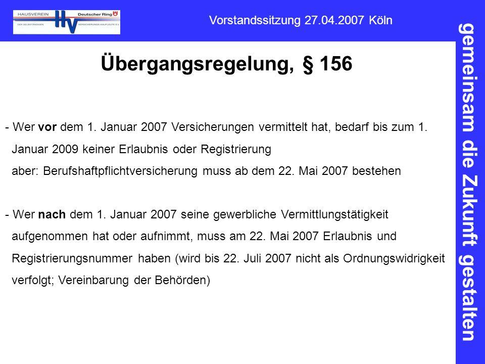 Übergangsregelung, § 156 Wer vor dem 1. Januar 2007 Versicherungen vermittelt hat, bedarf bis zum 1.