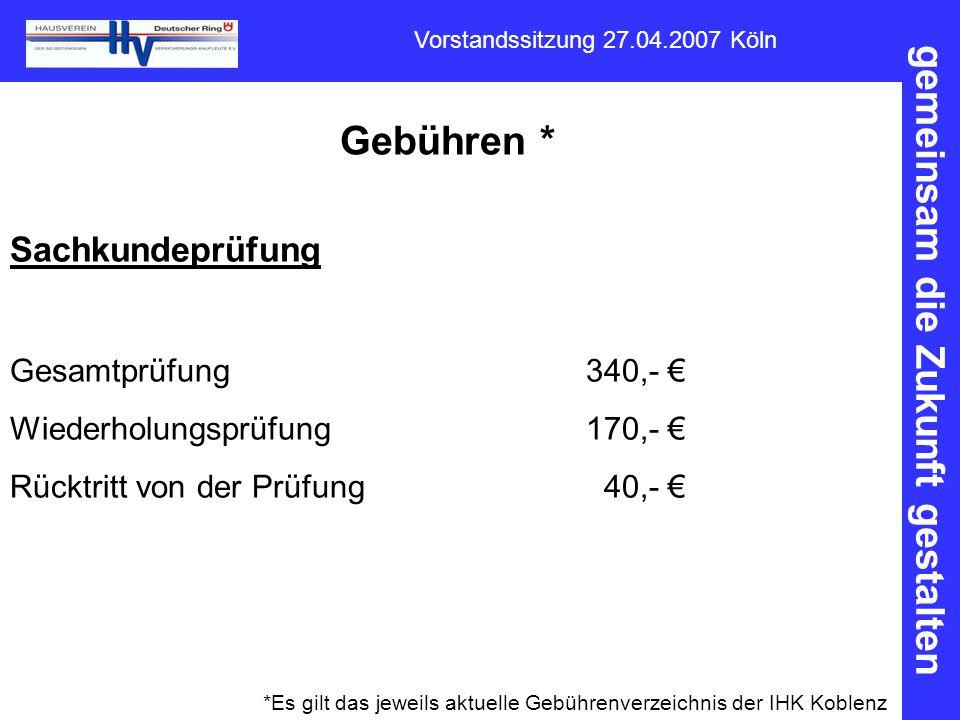 Gebühren * Sachkundeprüfung Gesamtprüfung 340,- €