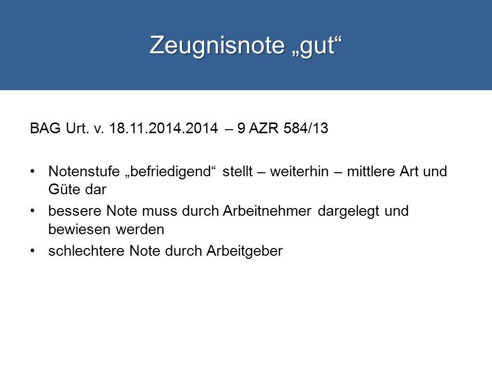 """Zeugnisnote """"gut BAG Urt. v. 18.11.2014.2014 – 9 AZR 584/13"""