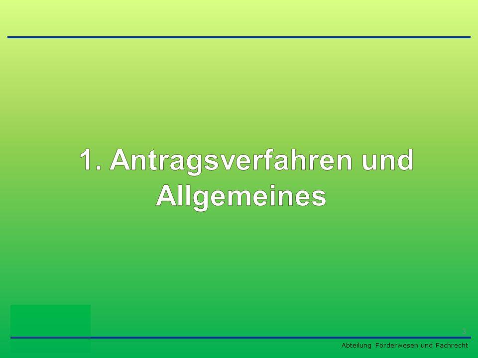 1. Antragsverfahren und Allgemeines