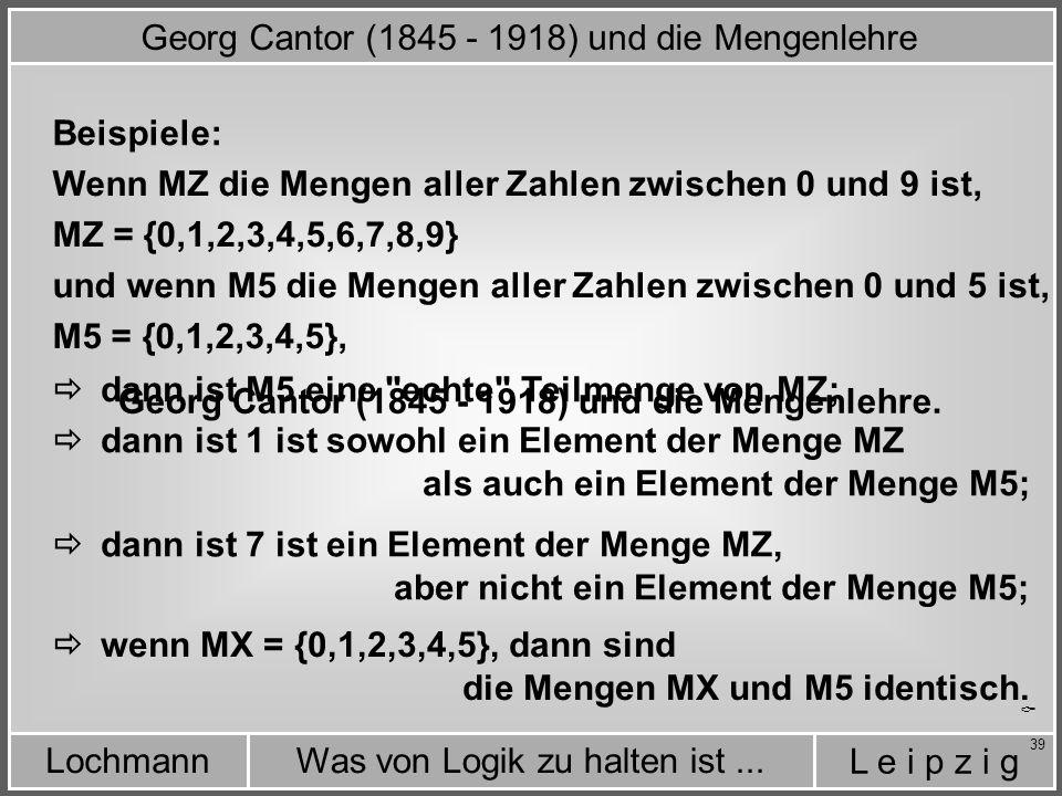 Georg Cantor (1845 - 1918) und die Mengenlehre