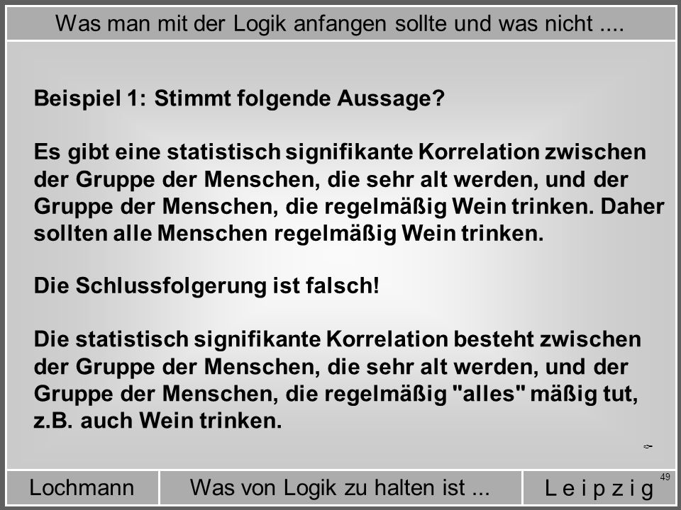 Was man mit der Logik anfangen sollte und was nicht ....