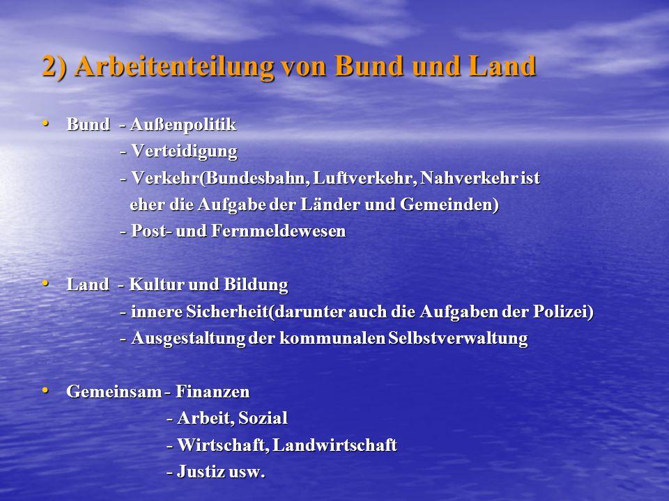 2) Arbeitenteilung von Bund und Land