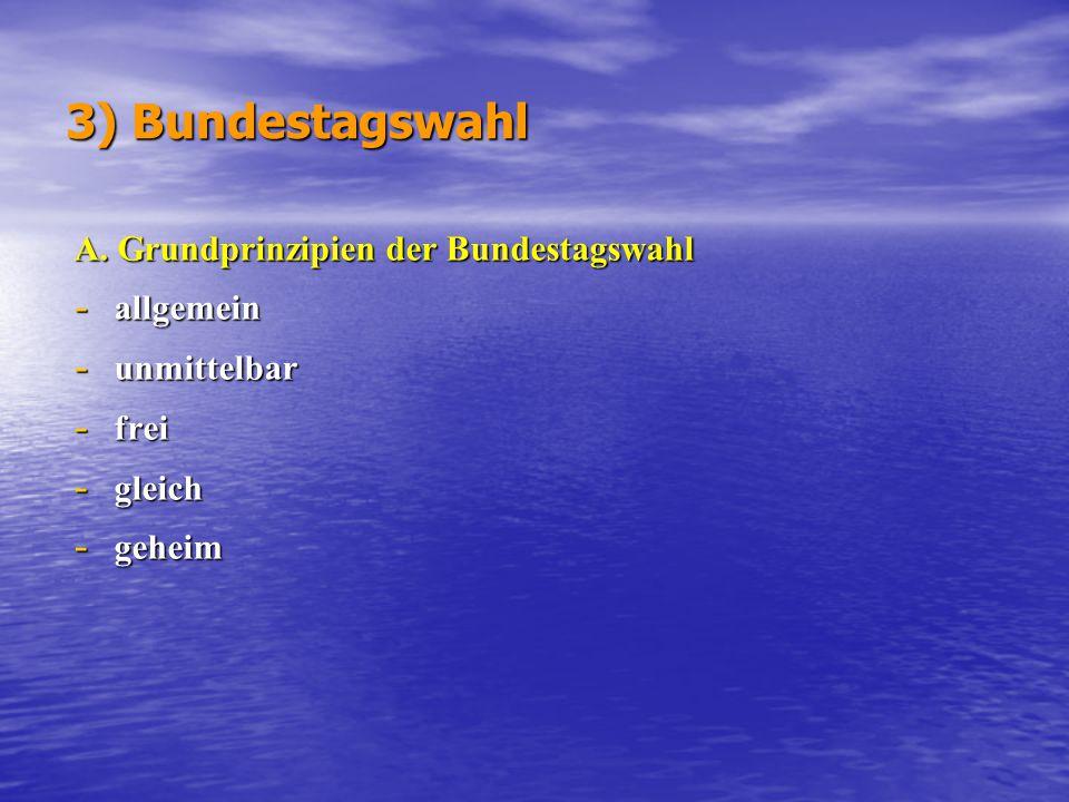 3) Bundestagswahl A. Grundprinzipien der Bundestagswahl allgemein