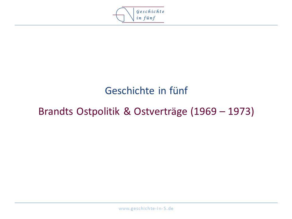 Geschichte in fünf Brandts Ostpolitik & Ostverträge (1969 – 1973)