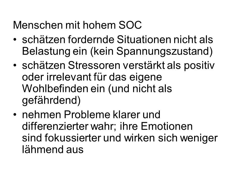 Menschen mit hohem SOC schätzen fordernde Situationen nicht als Belastung ein (kein Spannungszustand)