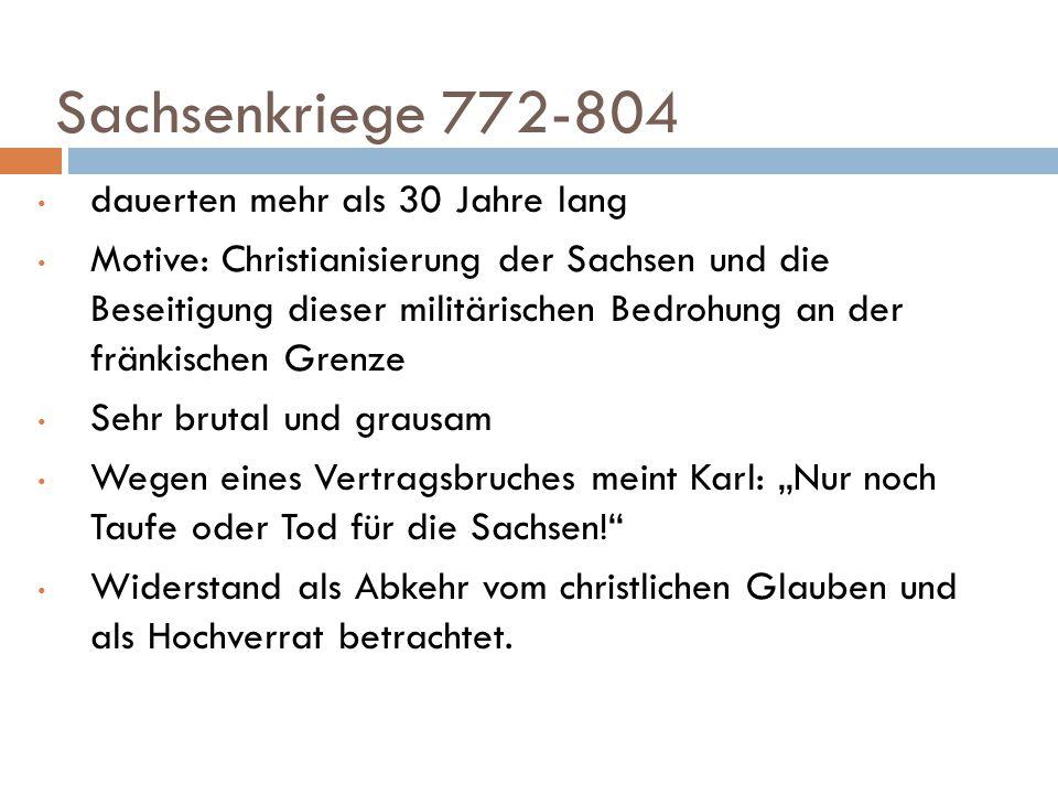 Sachsenkriege 772-804 dauerten mehr als 30 Jahre lang