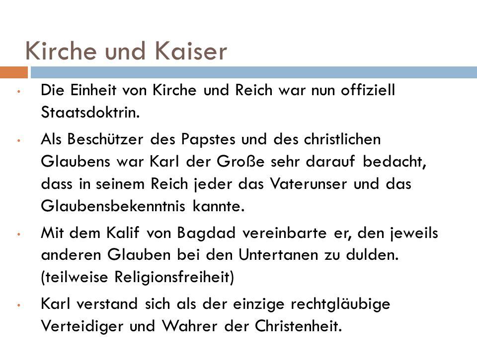 Kirche und Kaiser Die Einheit von Kirche und Reich war nun offiziell Staatsdoktrin.