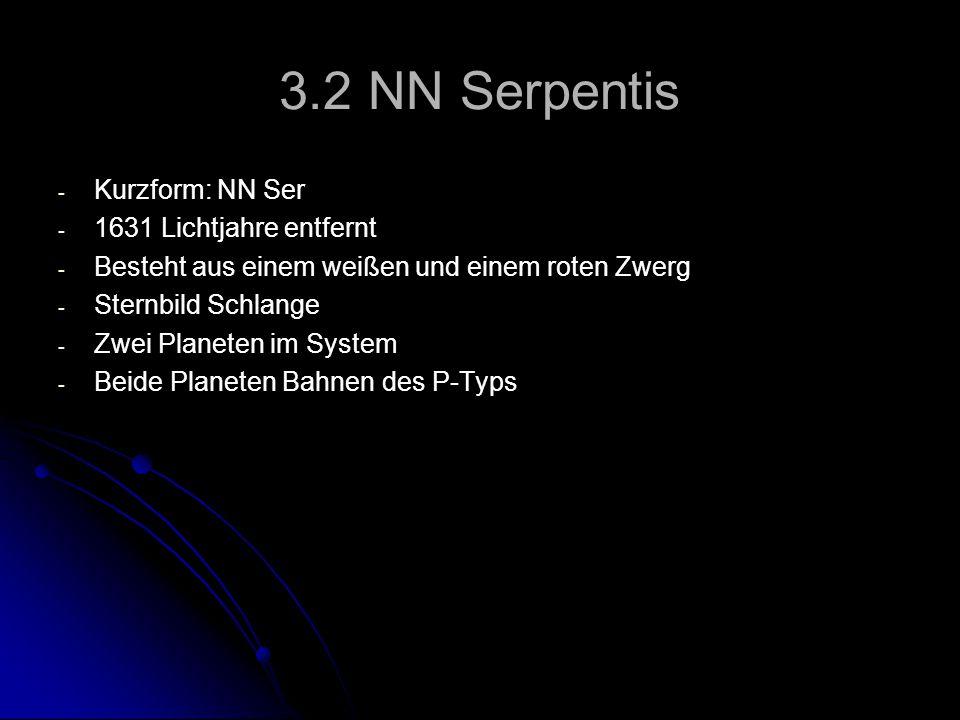 3.2 NN Serpentis Kurzform: NN Ser 1631 Lichtjahre entfernt