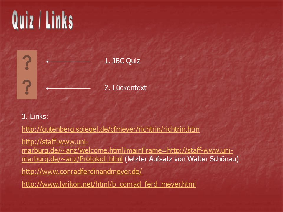 Quiz / Links 1. JBC Quiz 2. Lückentext 3. Links: