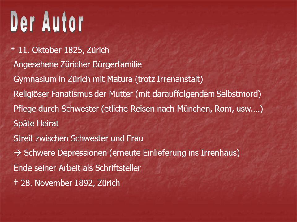 Der Autor ٭ 11. Oktober 1825, Zürich Angesehene Züricher Bürgerfamilie
