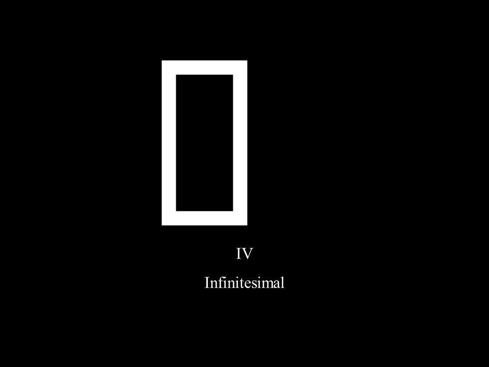 ¥ IV Infinitesimal