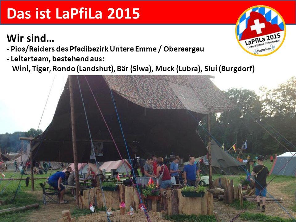 Das ist LaPfiLa 2015 Wir sind…