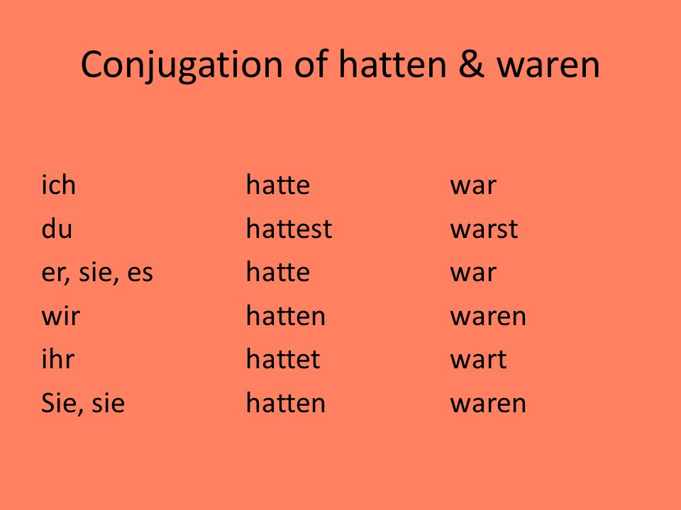 Conjugation of hatten & waren