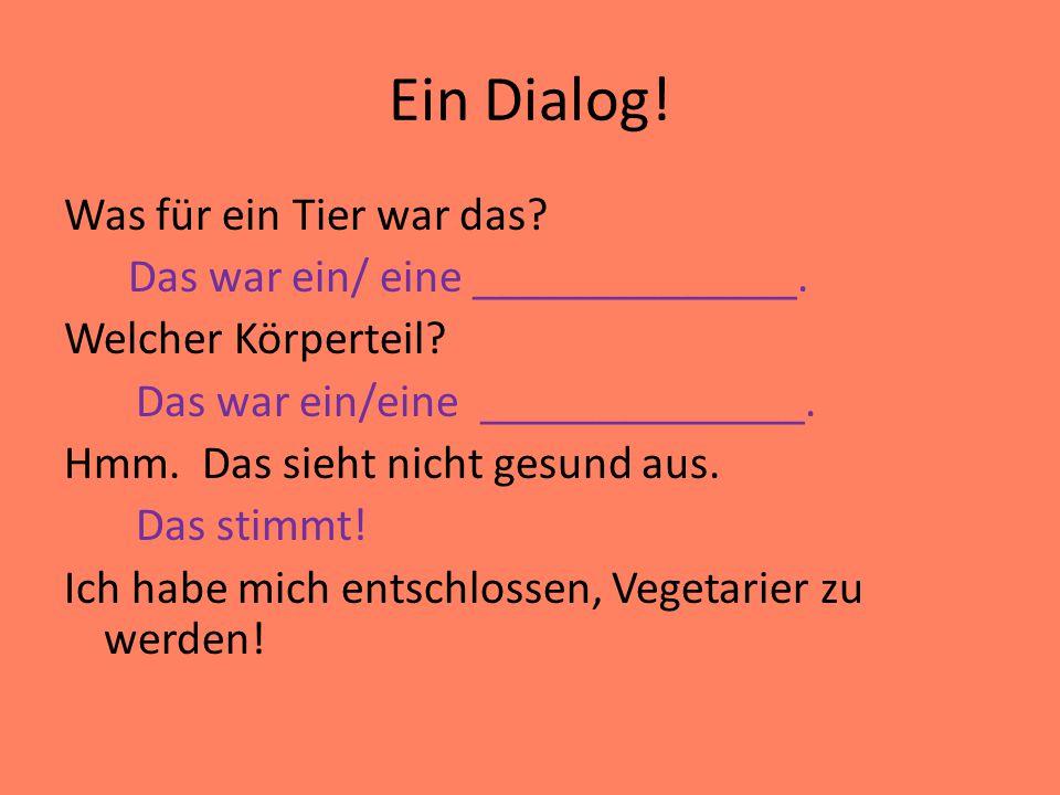Ein Dialog!