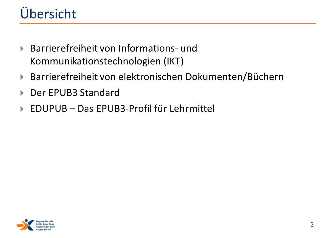 Übersicht Barrierefreiheit von Informations- und Kommunikationstechnologien (IKT) Barrierefreiheit von elektronischen Dokumenten/Büchern.