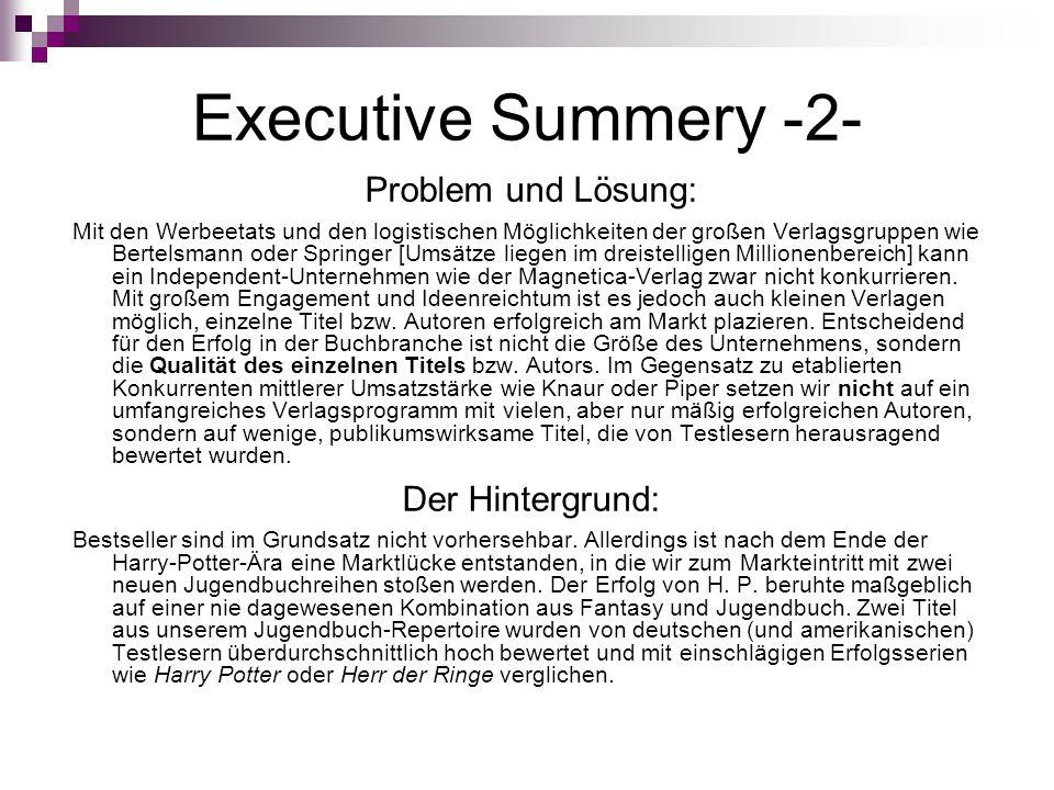 Executive Summery -2- Problem und Lösung: Der Hintergrund: