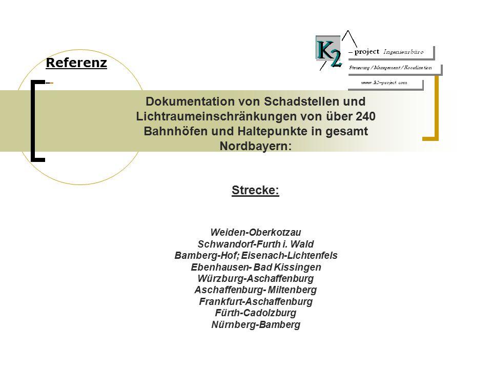 Referenz Dokumentation von Schadstellen und Lichtraumeinschränkungen von über 240 Bahnhöfen und Haltepunkte in gesamt Nordbayern: