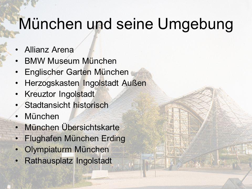München und seine Umgebung