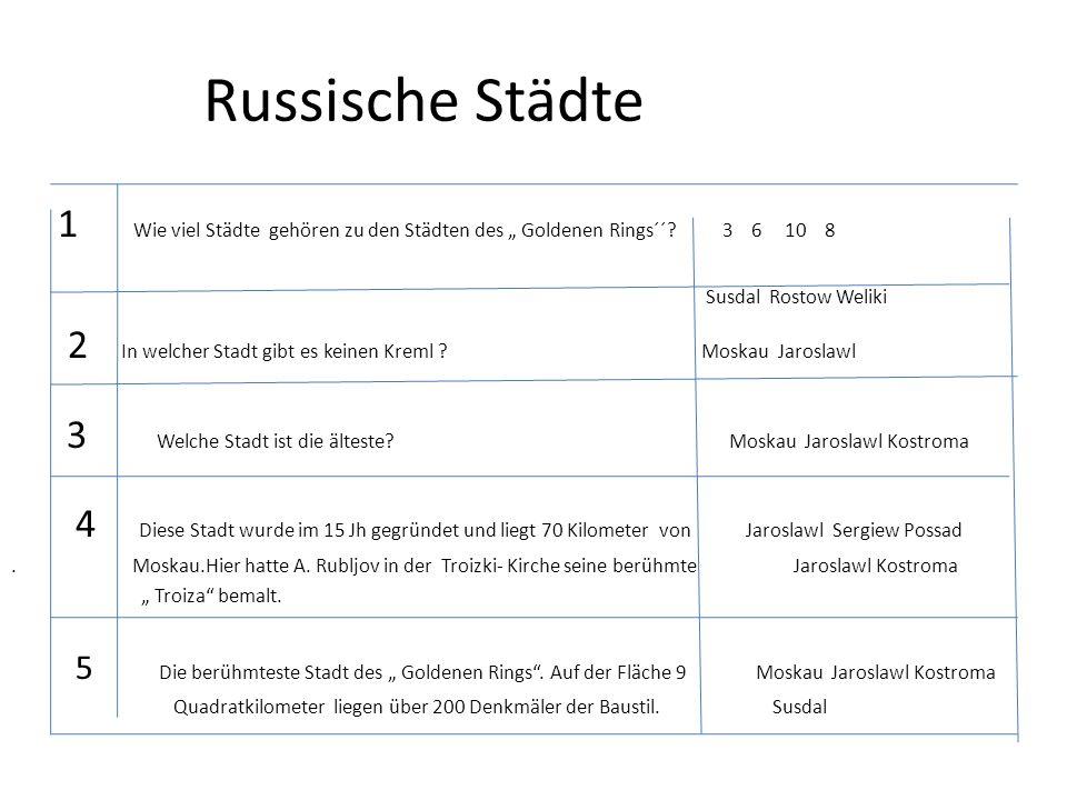"""Russische Städte 1 Wie viel Städte gehören zu den Städten des """" Goldenen Rings´´ 3 6 10 8."""