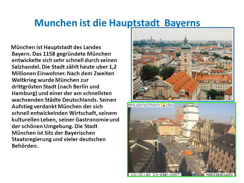 Munchen ist die Hauptstadt Bayerns