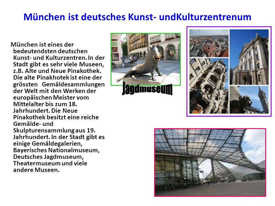 München ist deutsches Kunst- undKulturzentrenum
