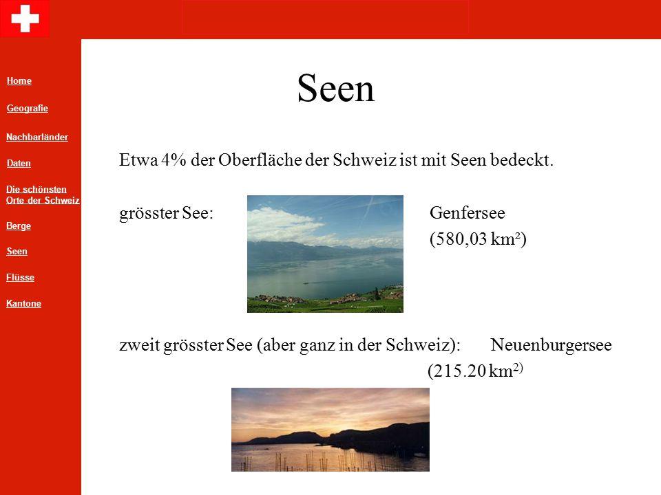 Seen Etwa 4% der Oberfläche der Schweiz ist mit Seen bedeckt.