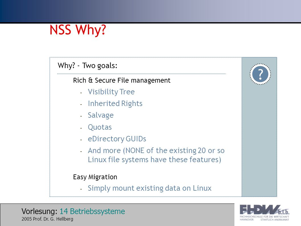 NSS Why Why - Two goals: Visibility Tree Inherited Rights Salvage