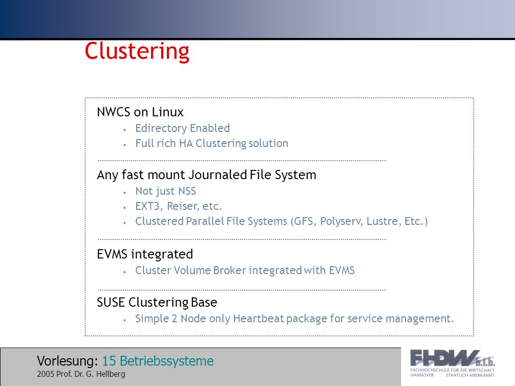 Clustering NWCS on Linux Any fast mount Journaled File System
