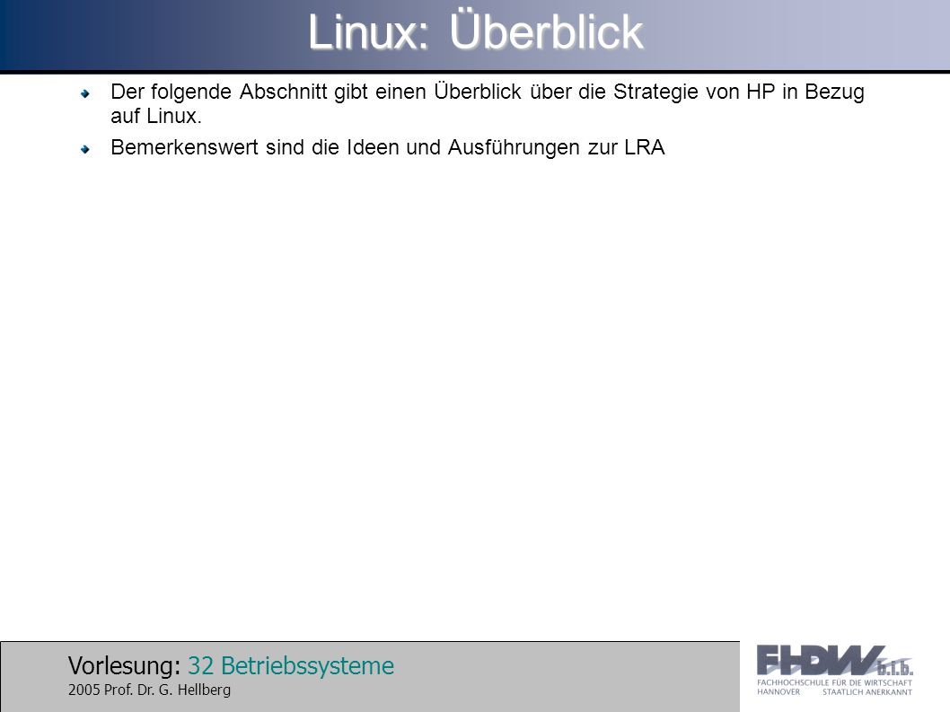 Linux: Überblick Der folgende Abschnitt gibt einen Überblick über die Strategie von HP in Bezug auf Linux.