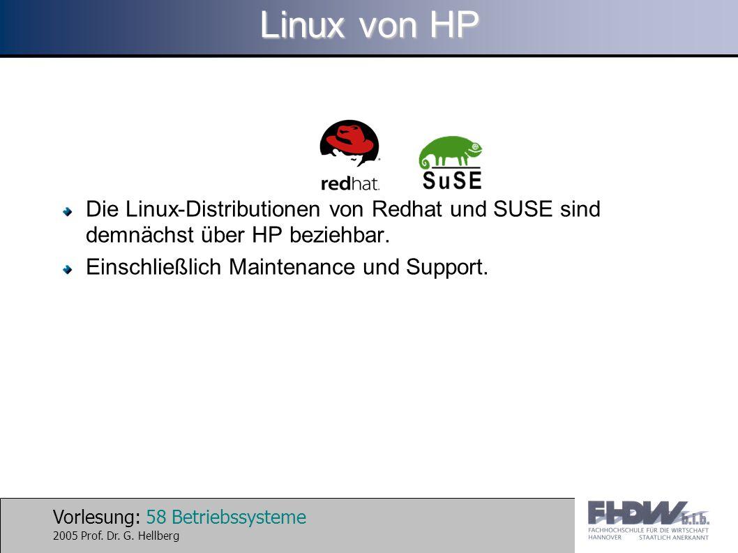 Linux von HP Die Linux-Distributionen von Redhat und SUSE sind demnächst über HP beziehbar.
