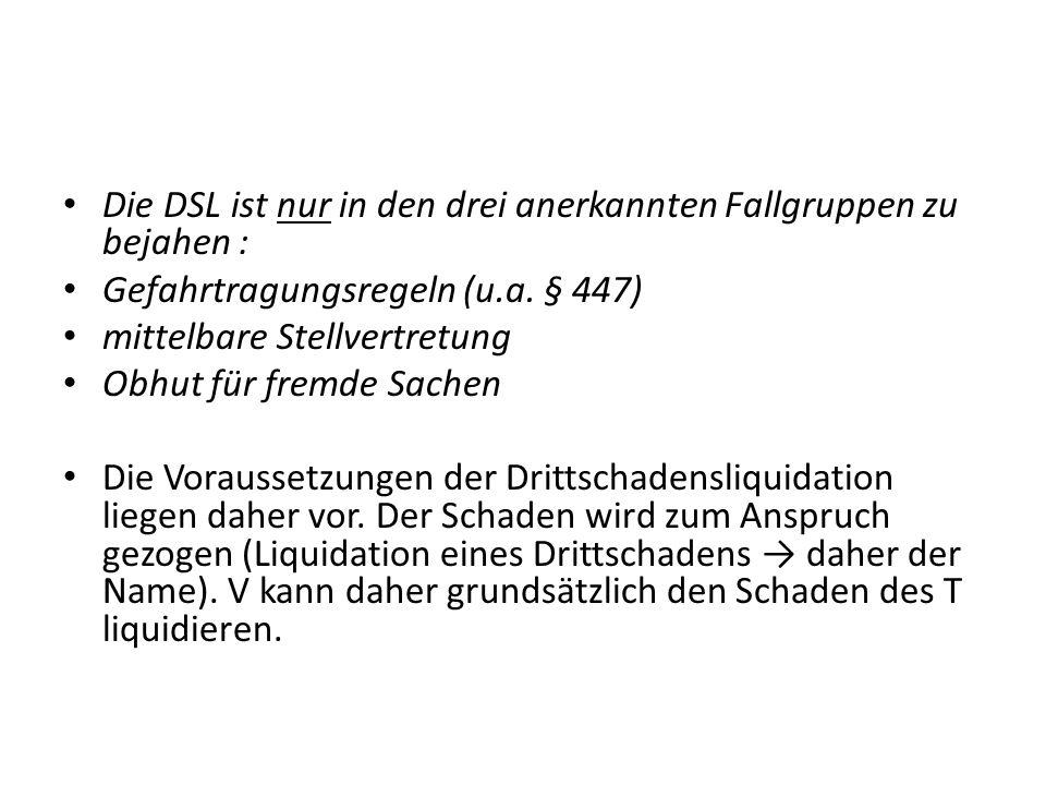 Die DSL ist nur in den drei anerkannten Fallgruppen zu bejahen :