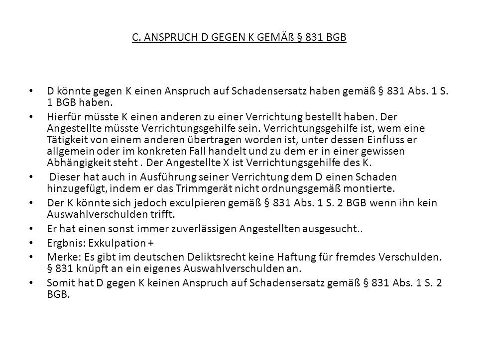 C. ANSPRUCH D GEGEN K GEMÄß § 831 BGB
