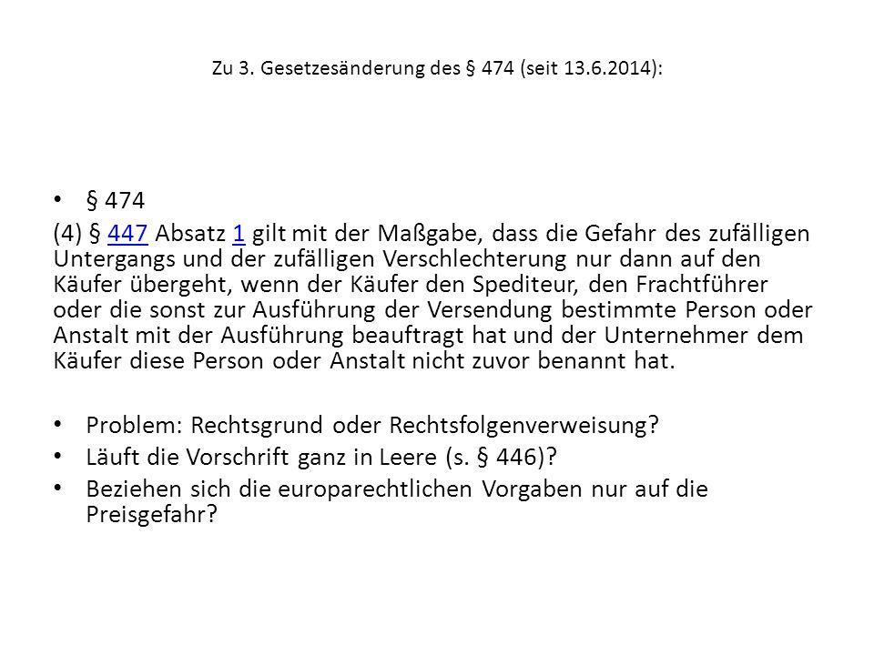 Zu 3. Gesetzesänderung des § 474 (seit 13.6.2014):