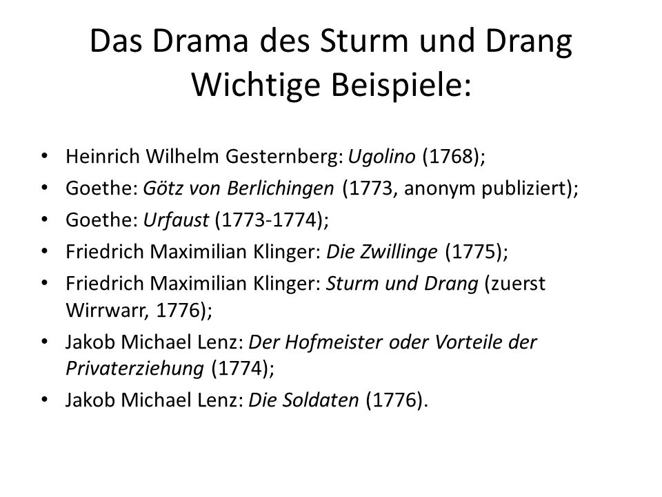 Das Drama des Sturm und Drang Wichtige Beispiele: