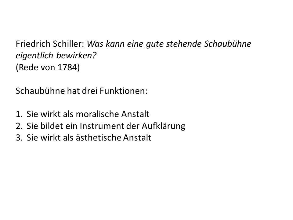 Friedrich Schiller: Was kann eine gute stehende Schaubühne eigentlich bewirken