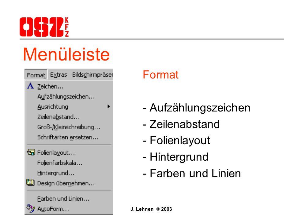 Menüleiste Format - Aufzählungszeichen - Zeilenabstand - Folienlayout