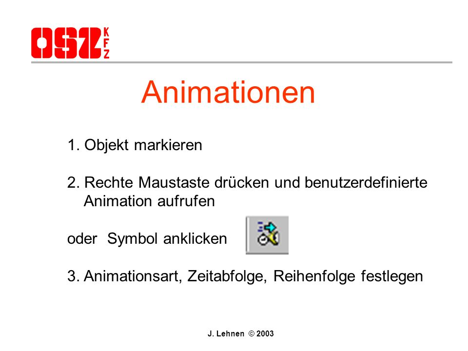 Animationen 1. Objekt markieren