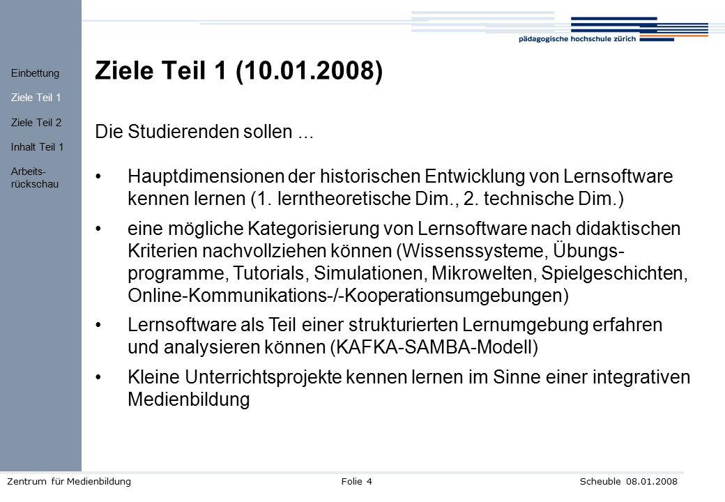 Ziele Teil 1 (10.01.2008) Die Studierenden sollen ...
