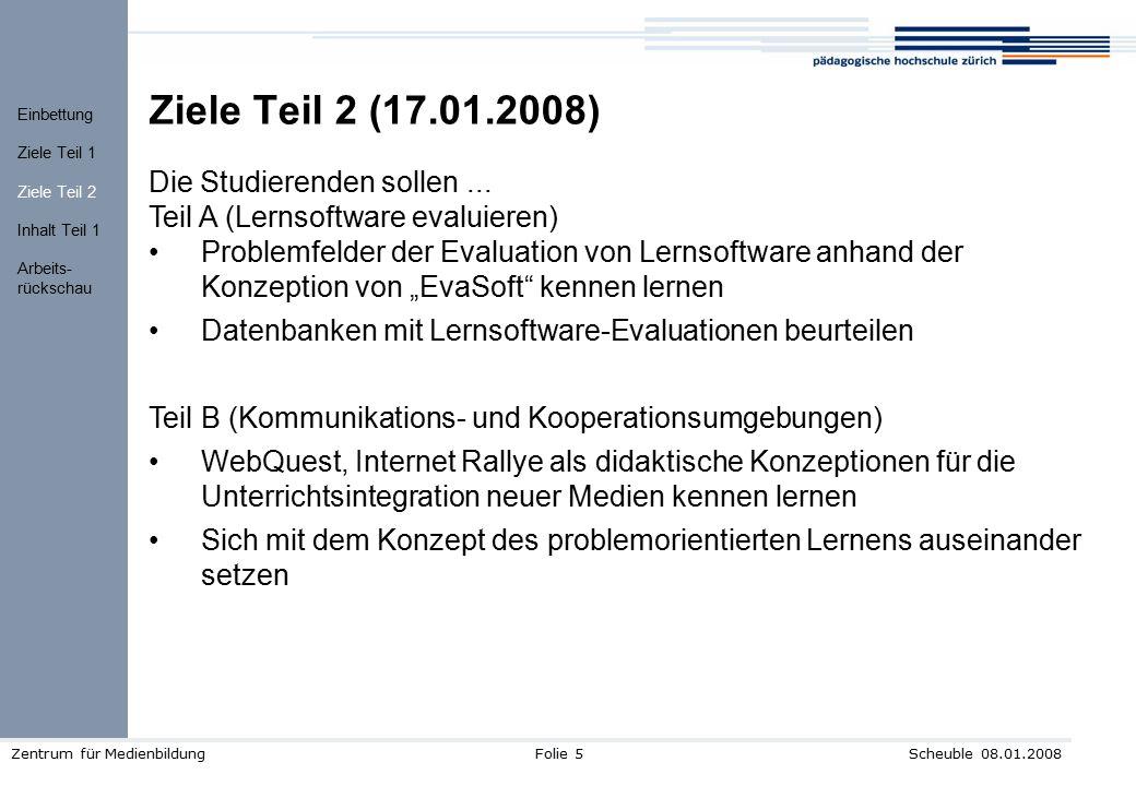 Ziele Teil 2 (17.01.2008) Die Studierenden sollen ...