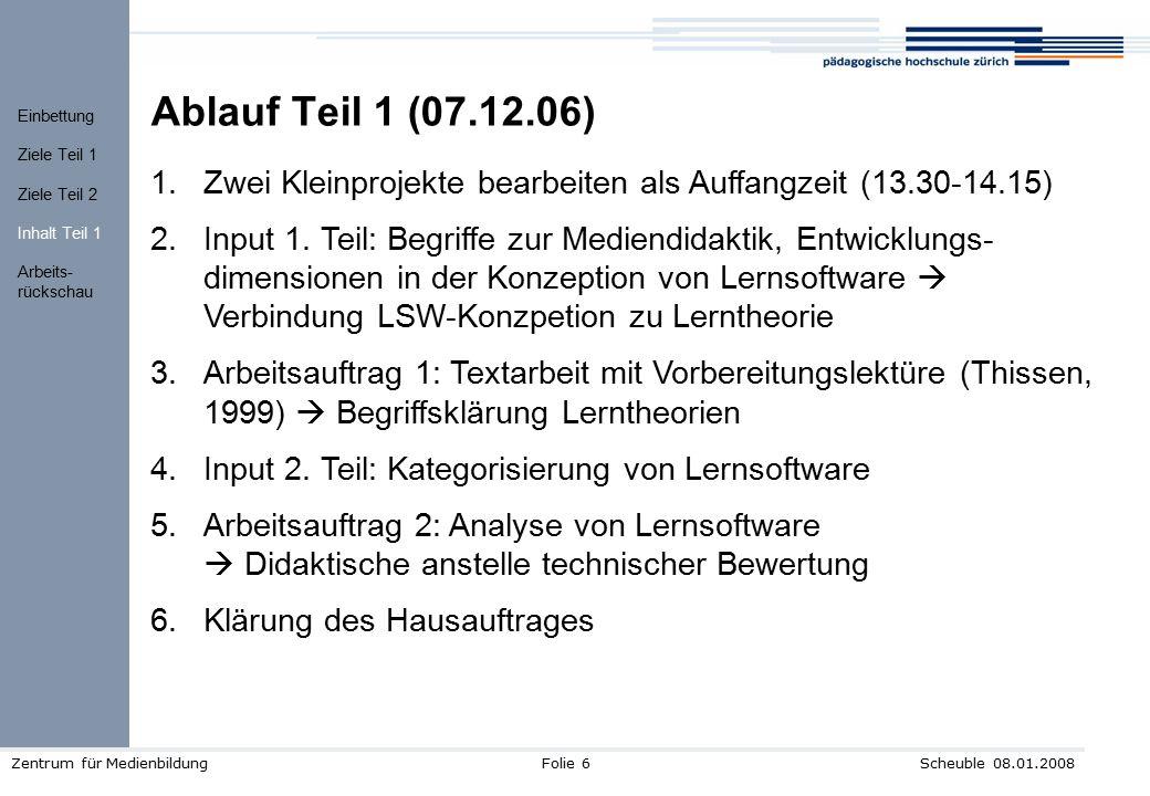 Input zu Lernsoftware Ablauf Teil 1 (07.12.06) Einbettung. Ziele Teil 1. Ziele Teil 2. Inhalt Teil 1.