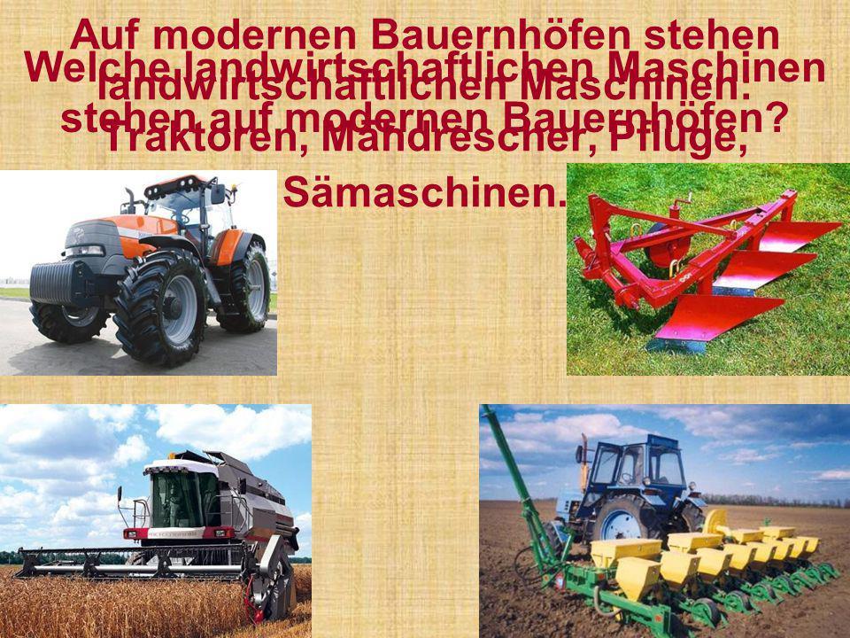 Welche landwirtschaftlichen Maschinen stehen auf modernen Bauernhöfen