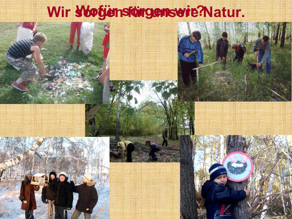 Wir sorgen für unsere Natur.