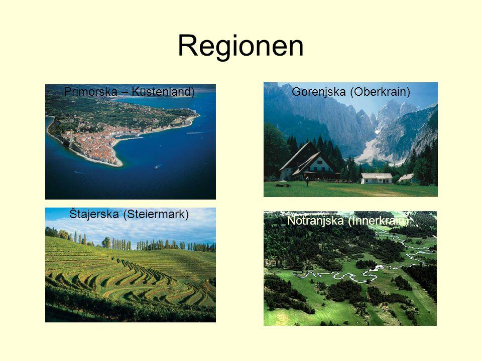 Regionen Primorska – Küstenland) Gorenjska (Oberkrain)