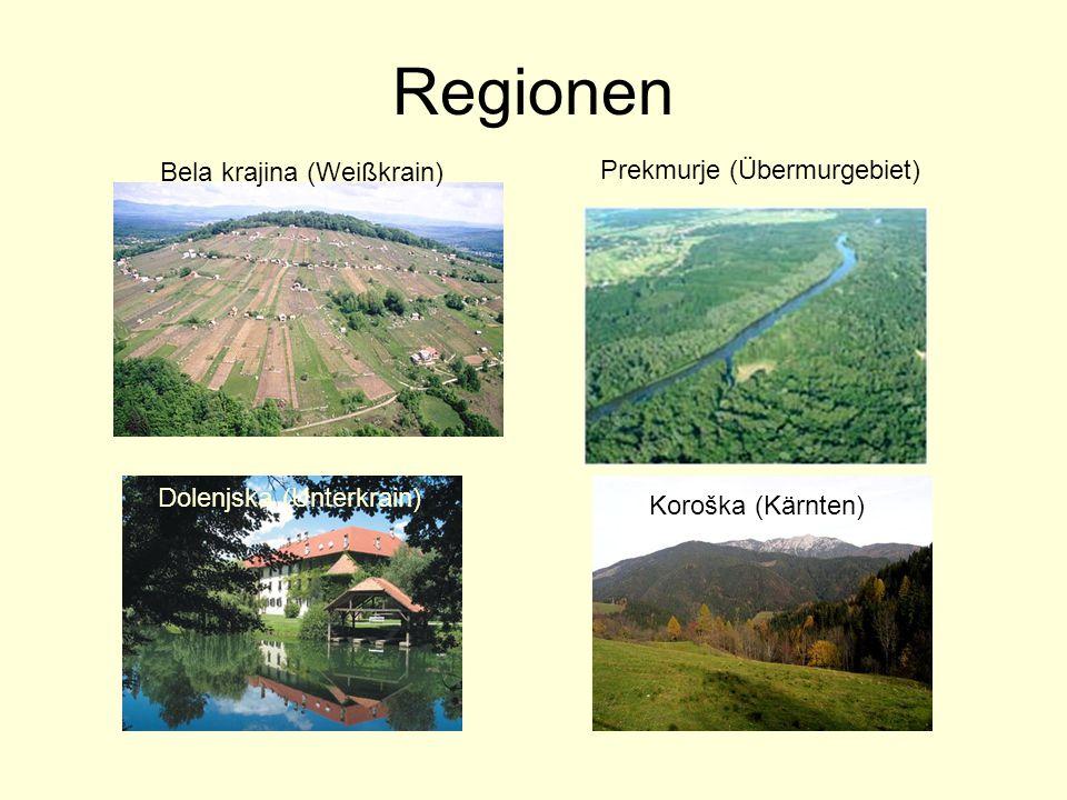 Regionen Bela krajina (Weißkrain) Prekmurje (Übermurgebiet)