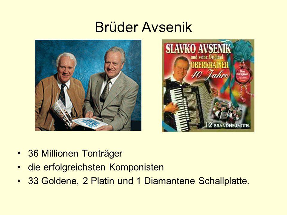 Brüder Avsenik 36 Millionen Tonträger die erfolgreichsten Komponisten