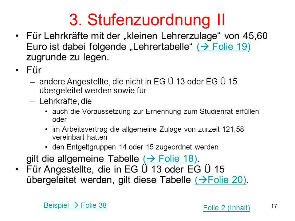 """3. Stufenzuordnung II Für Lehrkräfte mit der """"kleinen Lehrerzulage von 45,60 Euro ist dabei folgende """"Lehrertabelle ( Folie 19) zugrunde zu legen."""