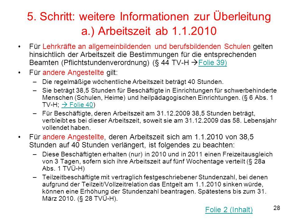 5. Schritt: weitere Informationen zur Überleitung a.) Arbeitszeit ab 1.1.2010